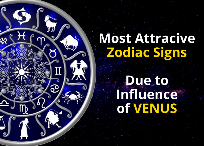 These Zodiacs are very attractive, due to influence of Venus their is full of luxuries