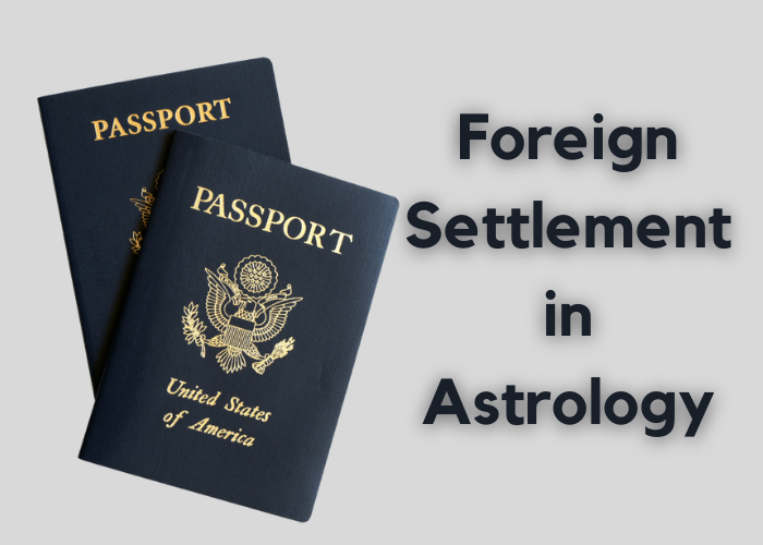 Foreign Settlement in Astrology