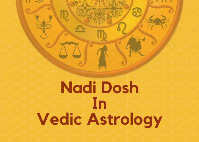Naadi Dosha: Types | Effects & Remedies in Vedic Astrology