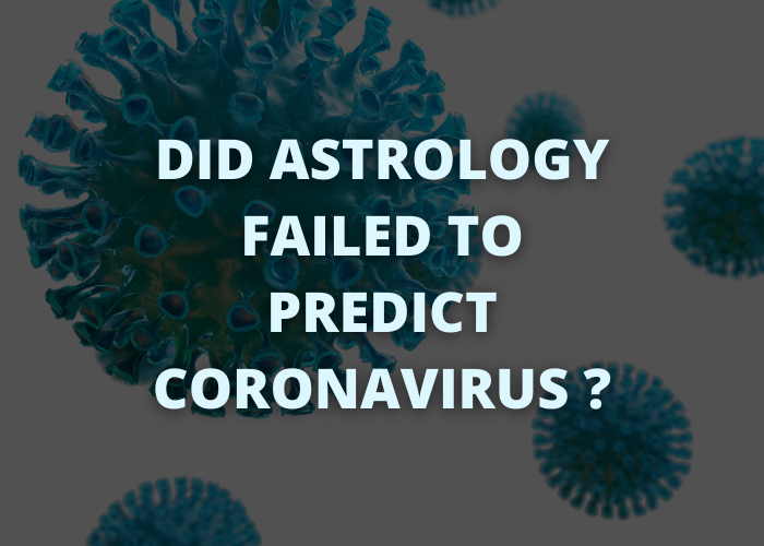 Did Astrology fail to predict Coronavirus?