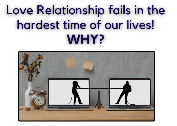 Love Relationship fails in the hardest time of our lives! Why_