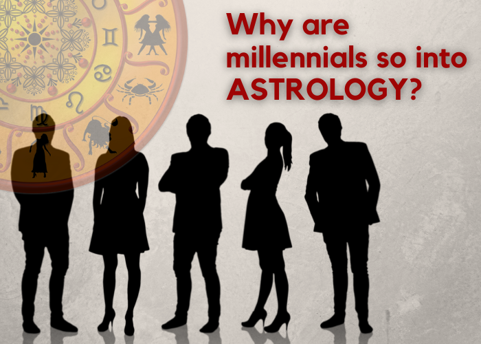 Why are Millenials so into astrology?