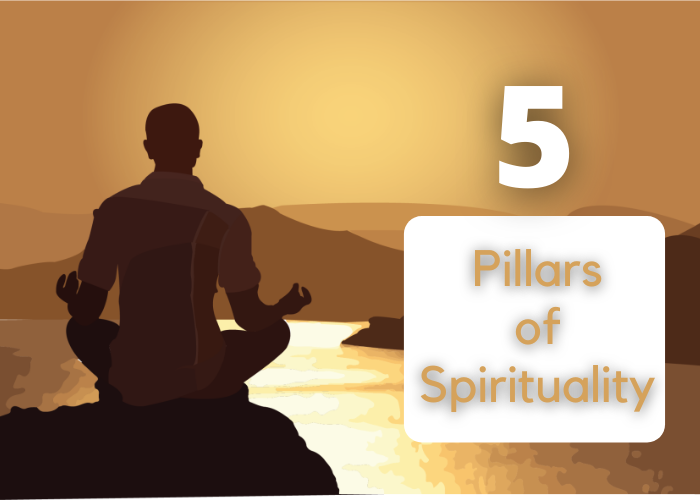 Five pillars of spirituality