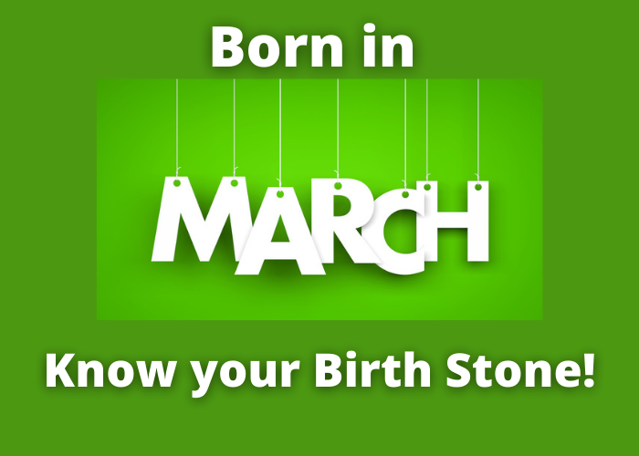 Born in March? Know your BirthStone